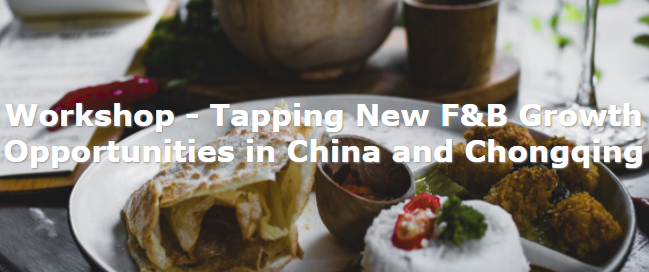 Webinar: 'Tapping New F&B Growth Opportunities in China and Chongqing'